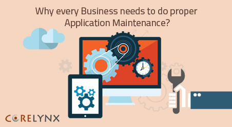 Why every Business needs to do proper Application Maintenance?
