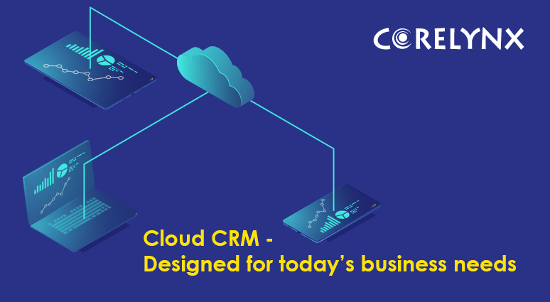 Cloud CRM – designed for today's business needs