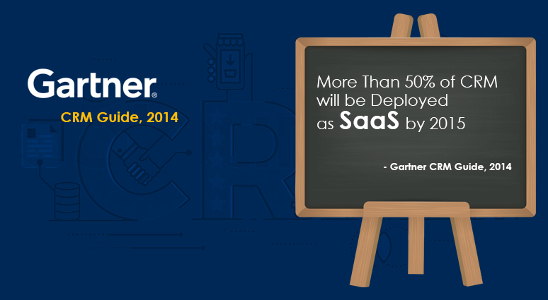 Gartner CRM Guide, 2014: More Than 50% of CRM Will Be Deployed As SaaS by 2015