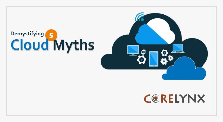 Demystifying Five Cloud Myths