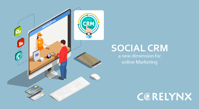 Social CRM, a new dimension for online Marketing