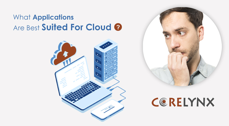 What Applications Are Best Suited For Cloud?