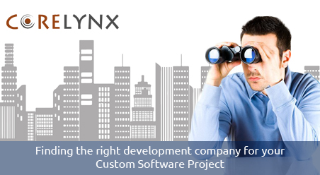 Finding the right development company for your Custom Software Project