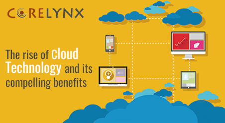 The rise of Cloud technology and its compelling benefits