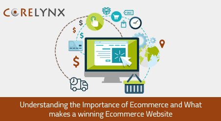 Understanding the Importance of Ecommerce and What makes a winning Ecommerce Website