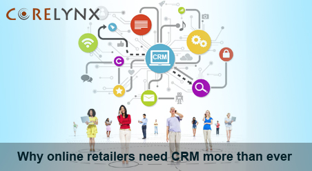 Why online retailers need CRM more than ever